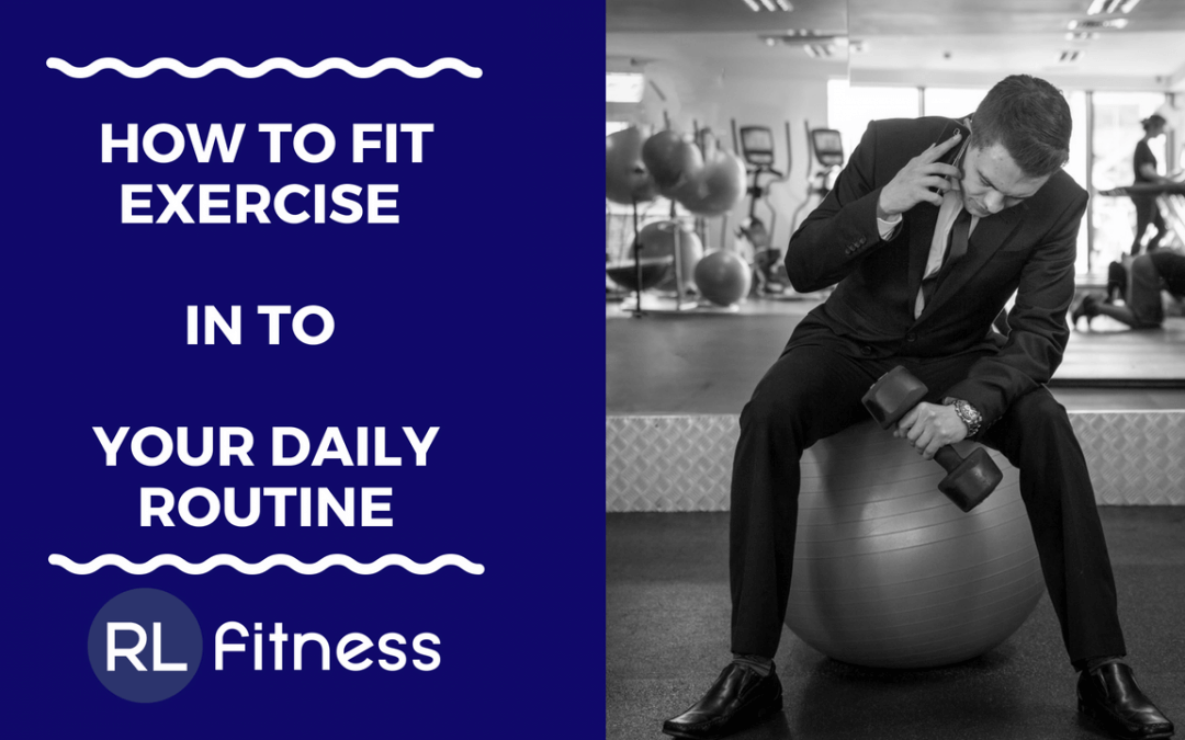 How To Fit Exercise Into Your Daily  Routine