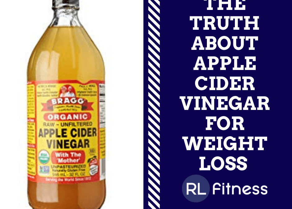 The Truth About Apple Cider Vinegar For Weight Loss